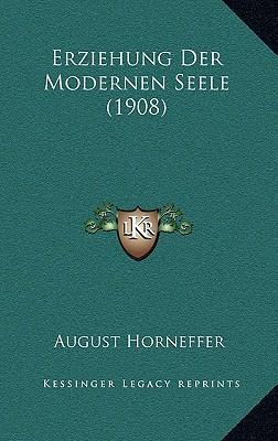 Erziehung Der Modernen Seele (1908)