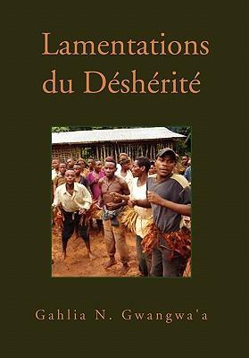 Lamentations Du Desherite / Lamentations of the Disinherited