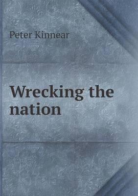 Wrecking the Nation