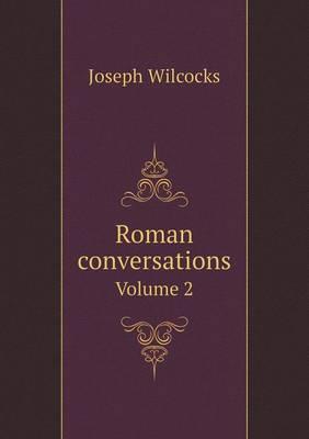 Roman Conversations Volume 2