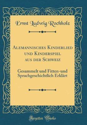 Alemannisches Kinderlied und Kinderspiel aus der Schweiz