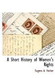A Short History of Women's Rights