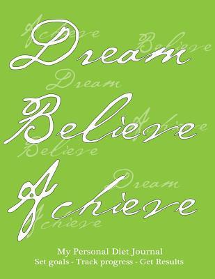 My Personal Diet Journal Set Goals - Track Progress - Get Results