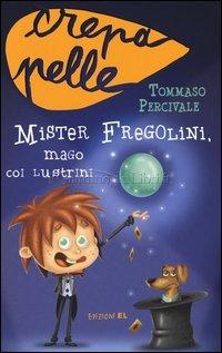 Mister Fregolini, mago coi lustrini