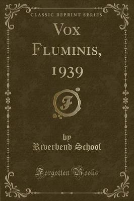 Vox Fluminis, 1939 (Classic Reprint)