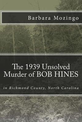The 1939 Unsolved Murder of Bob Hines