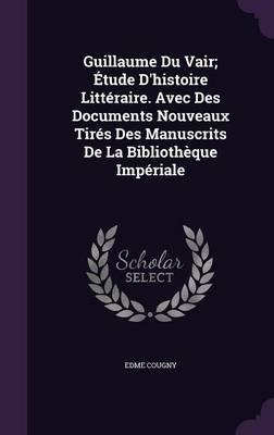 Guillaume Du Vair; E...