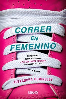 Correr en femenino / Running Like a Girl