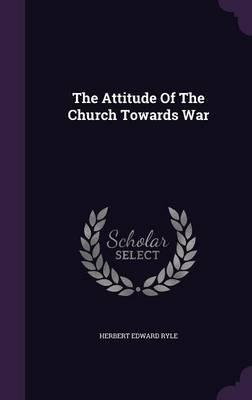 The Attitude of the Church Towards War