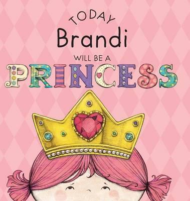 Today Brandi Will Be a Princess