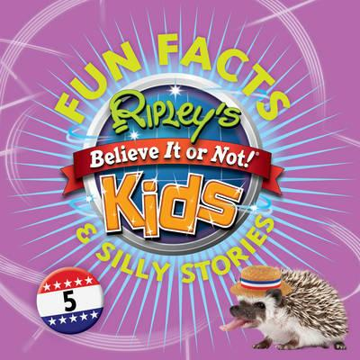 Ripley's Fun Facts and Silly Stories 5
