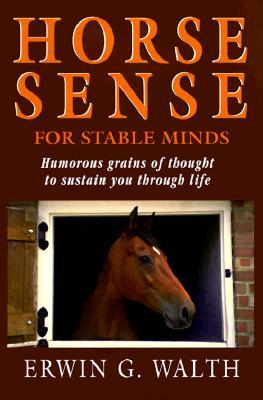 Horse Sense for Stable Minds
