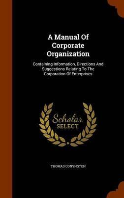 A Manual of Corporate Organization