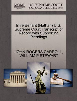 In Re Berlant (Nathan) U.S. Supreme Court Transcript of Record with Supporting Pleadings