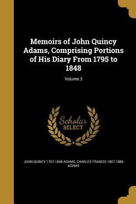 MEMOIRS OF JOHN QUINCY ADAMS C
