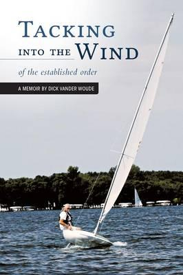 Tacking into the Wind - of the established order