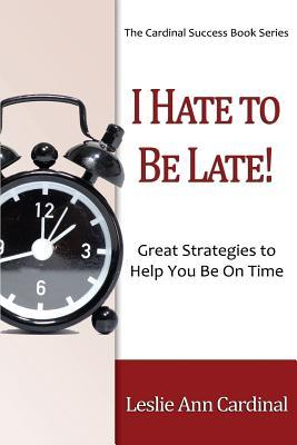 I Hate to Be Late