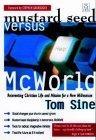 Mustard Seed Versus McWorld