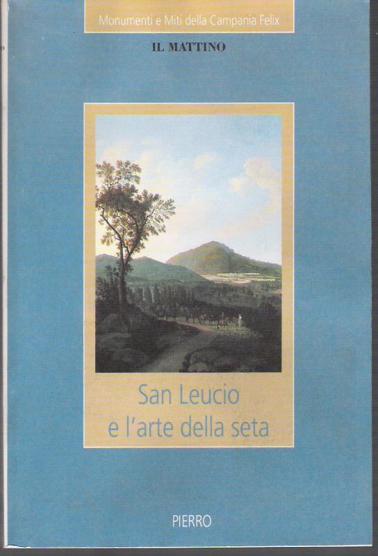 San Leucio e l'arte della seta