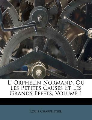 L' Orphelin Normand,...