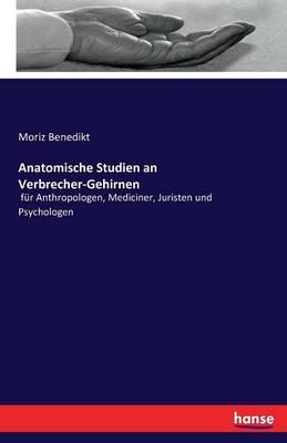 Anatomische Studien an Verbrecher-Gehirnen