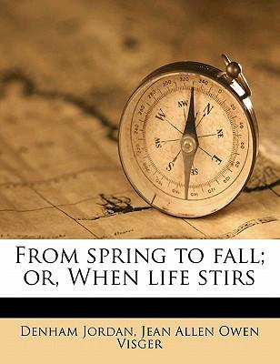 From Spring to Fall; Or, When Life Stirs