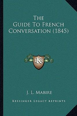 The Guide to French Conversation (1845)