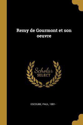 Remy de Gourmont Et Son Oeuvre