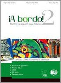 A Bordo! Pack 2. Libro del alumno-Cuaderno de esercicios-Revista. Con Cd Audio. Per le Scuole superiori
