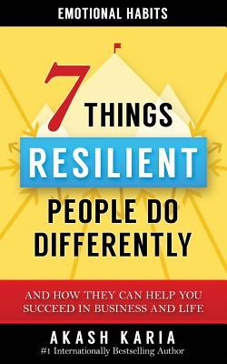 The 7 Things Resilient People do Differently