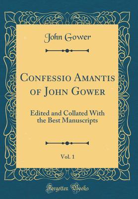 Confessio Amantis of John Gower, Vol. 1
