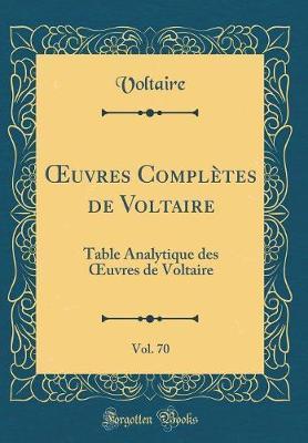 OEuvres Complètes de Voltaire, Vol. 70