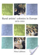 Rural Artists' Colonies in Europe, 1870-1910