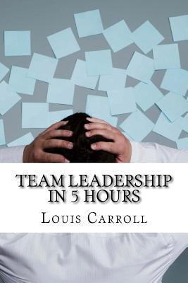 Team Leadership in 5 Hours