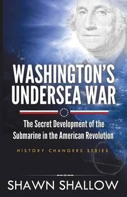 Washington's Undersea War