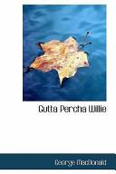 Gutta Percha Willie