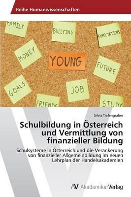 Schulbildung in Österreich und Vermittlung von finanzieller Bildung