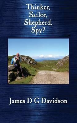 Thinker, Sailor, Shepherd, Spy?