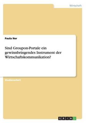 Sind Groupon-Portale ein gewinnbringendes Instrument der Wirtschaftskommunikation?