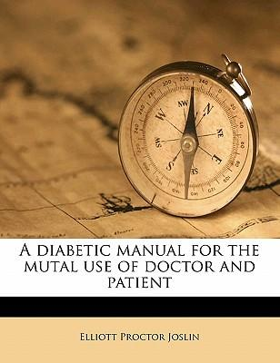 A Diabetic Manual for the Mutal Use of Doctor and Patient