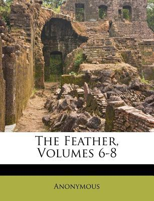 The Feather, Volumes 6-8