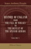 History of England, from the Fall of Wolsey to the Defeat of the Spanish Armada: Edward the Sixth. Mary