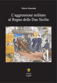 L'aggressione militare al Regno delle Due Sicilie