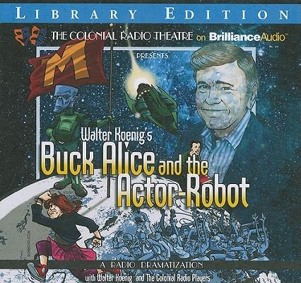 Buck Alice and the Actor-Robot