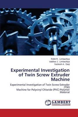 Experimental Investigation of Twin Screw Extruder Machine