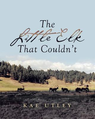The Little Elk That Couldn't