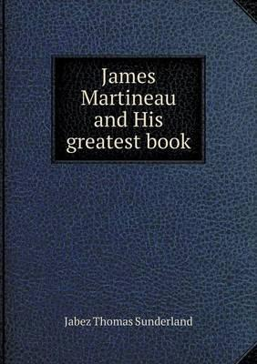 James Martineau and His Greatest Book