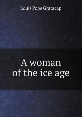 A Woman of the Ice Age