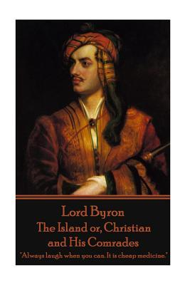 Lord Byron - The Island or, Christian and His Comrades