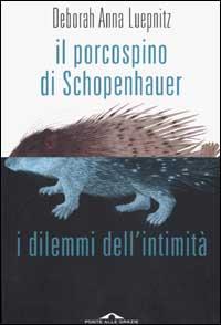 Il porcospino di Schopenhauer